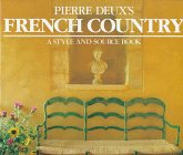 Pierre Deux's French Country: A Style and Sourcebook